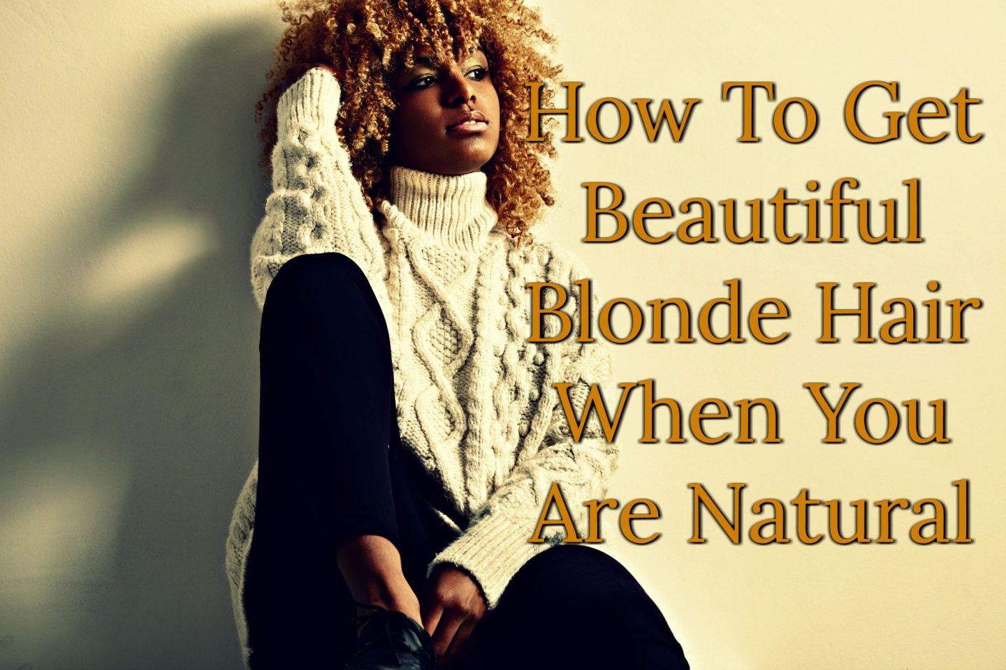 How to get beautiful blonde hair when you are natural and don't want to damage your natural hair. Follow these steps and you will be rocking #BlackGirlMagic