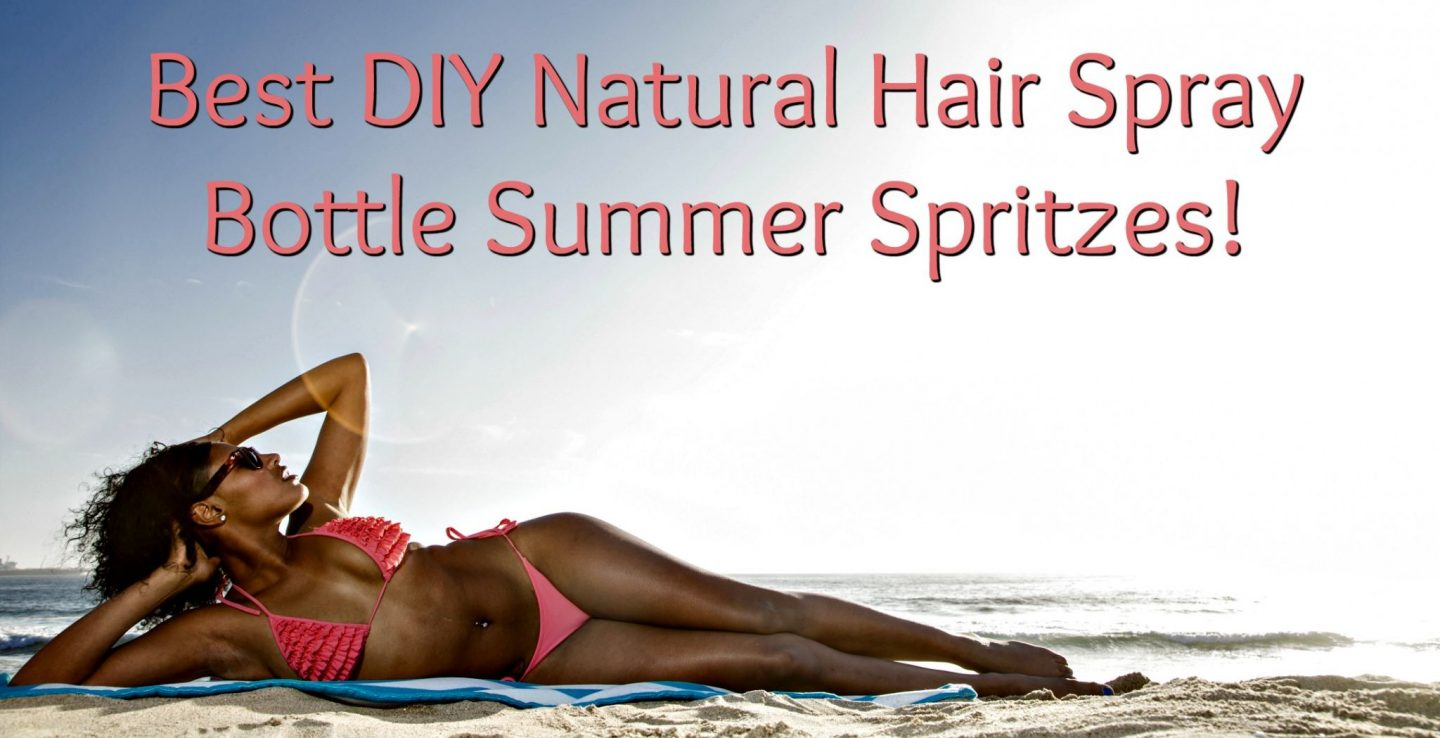 Stay cool and protected with our favorite diy natural hair spray bottle summer spritzes that will keep your scalp and hair hydrated!